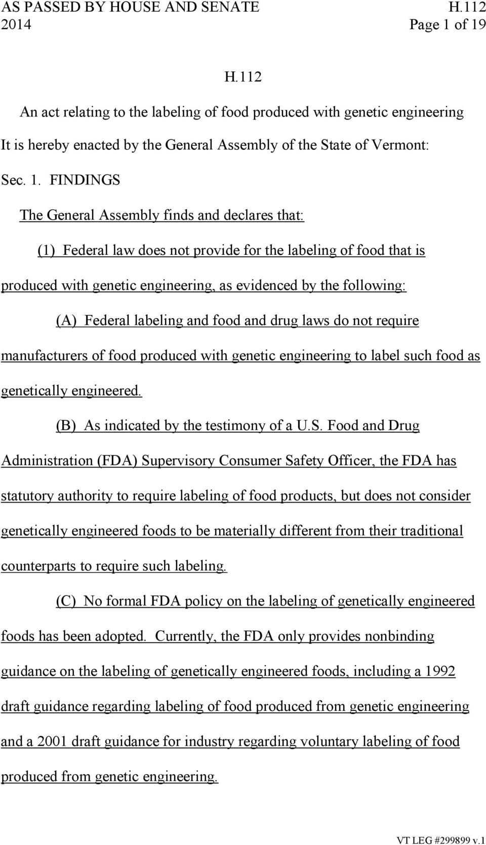 and declares that: (1) Federal law does not provide for the labeling of food that is produced with genetic engineering, as evidenced by the following: (A) Federal labeling and food and drug laws do