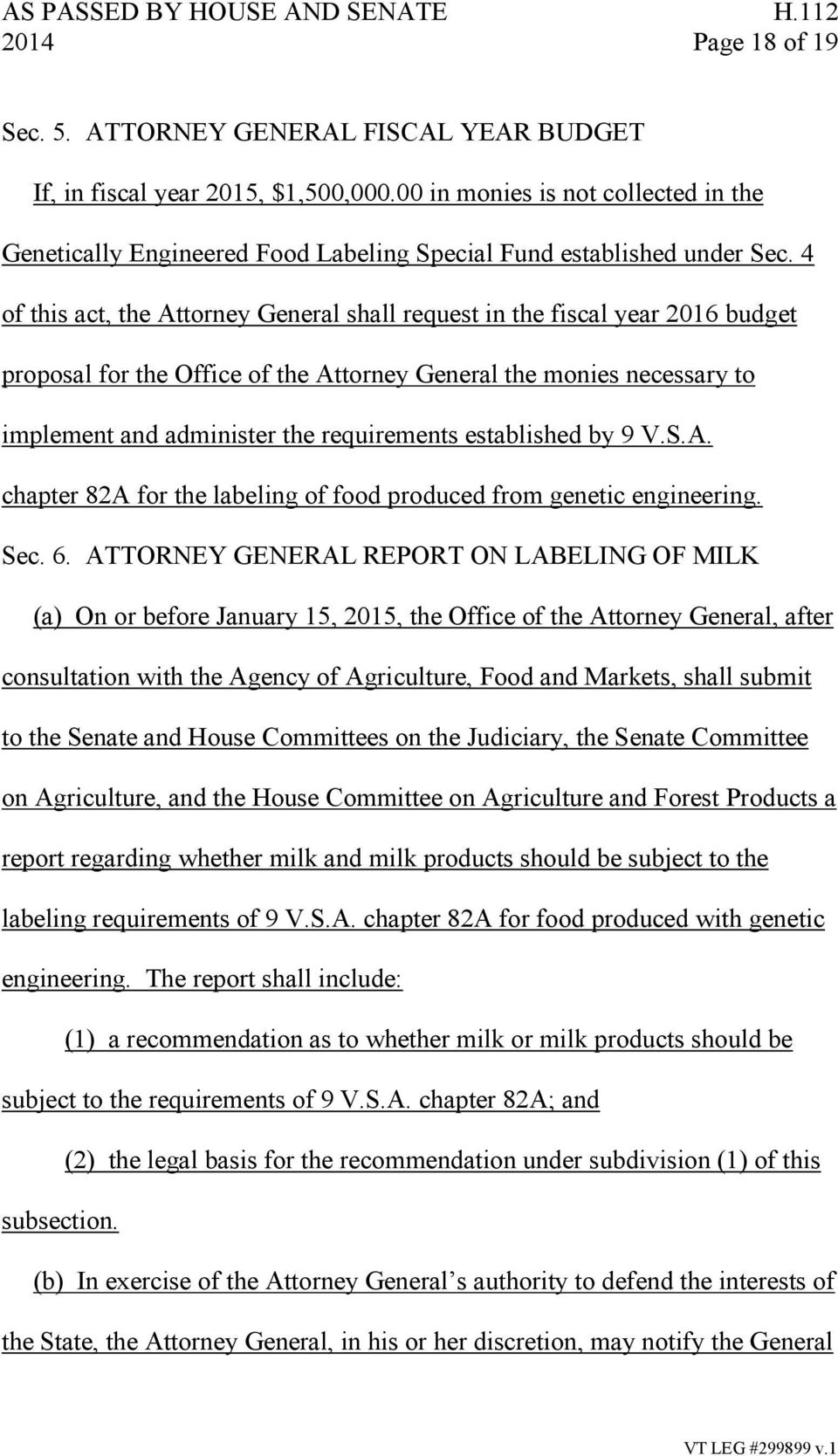 4 of this act, the Attorney General shall request in the fiscal year 2016 budget proposal for the Office of the Attorney General the monies necessary to implement and administer the requirements