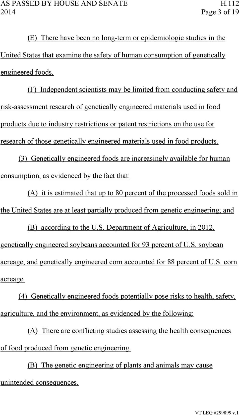 restrictions on the use for research of those genetically engineered materials used in food products.