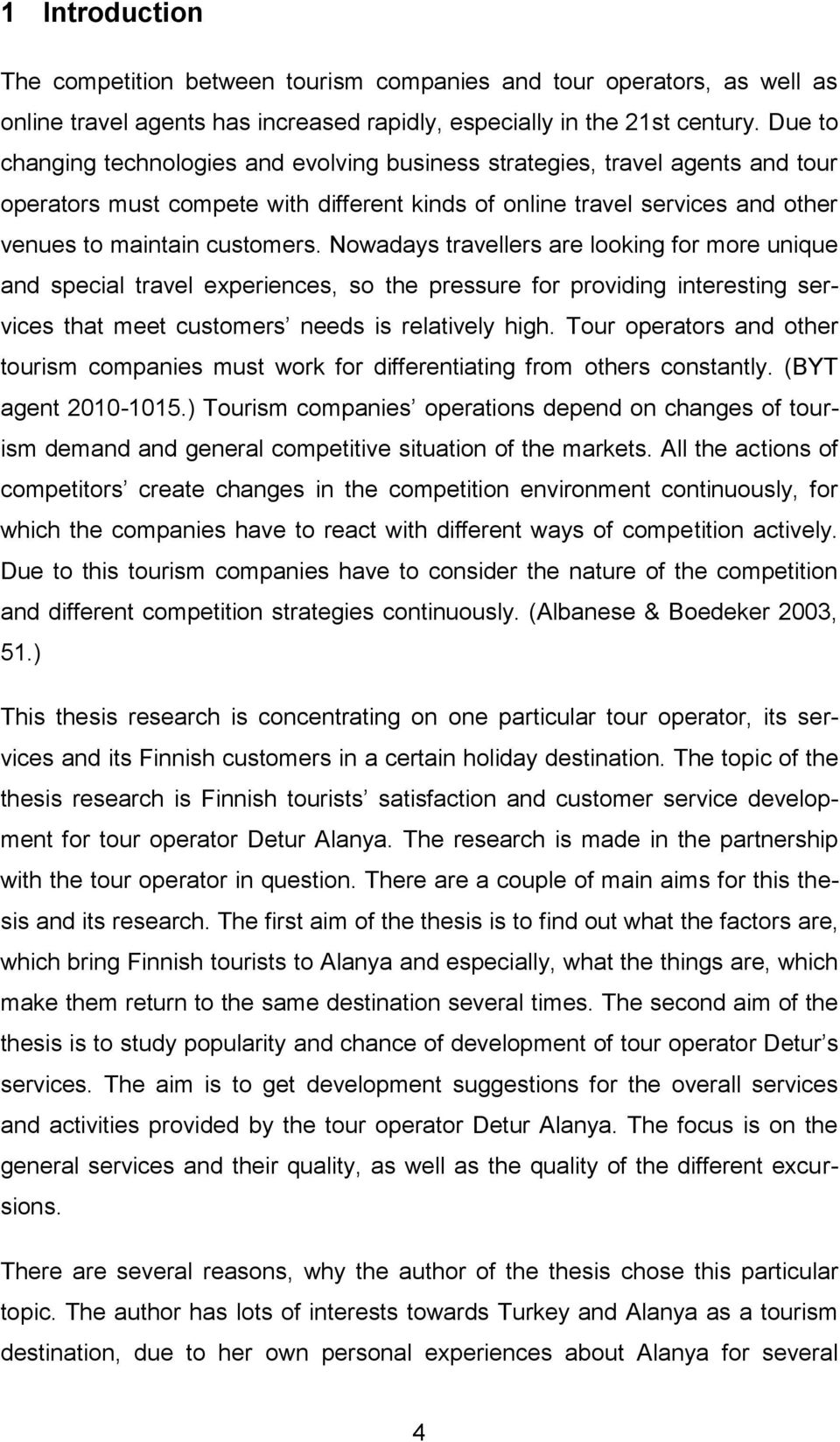 mba thesis customer satisfaction Here provided is a collection of thought-provoking ideas for your mba dissertation related to here are a list of sixteen mba thesis topics in quality management that will inspire a raise in the quality of your future income how strong is the correlation between customer satisfaction and.