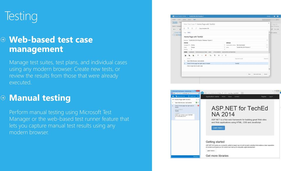 Create new tests, or review the results from those that were already executed.