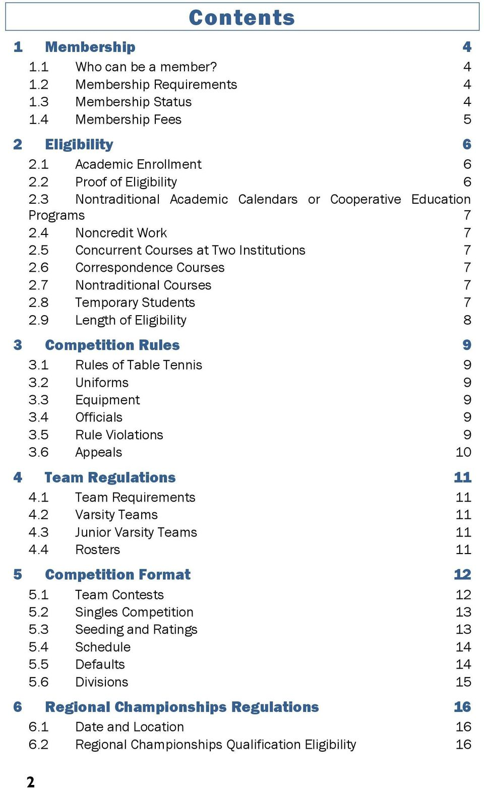8 Temporary Students 7 2.9 Length of Eligibility 8 3 Competition Rules 9 3.1 Rules of Table Tennis 9 3.2 Uniforms 9 3.3 Equipment 9 3.4 Officials 9 3.5 Rule Violations 9 3.