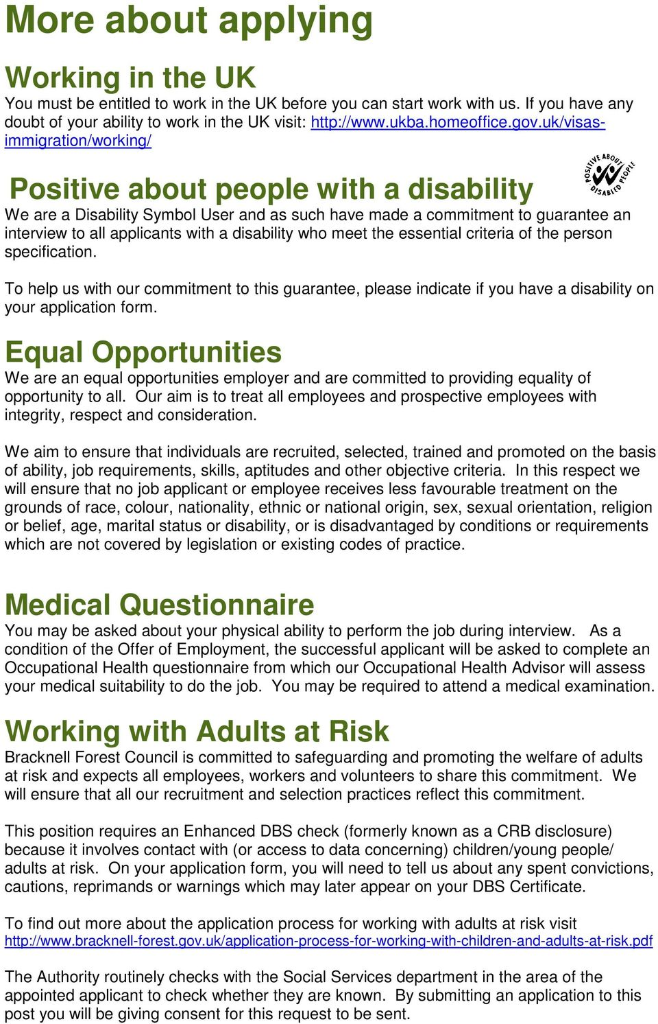 uk/visasimmigration/working/ Positive about people with a disability We are a Disability Symbol User and as such have made a commitment to guarantee an interview to all applicants with a disability