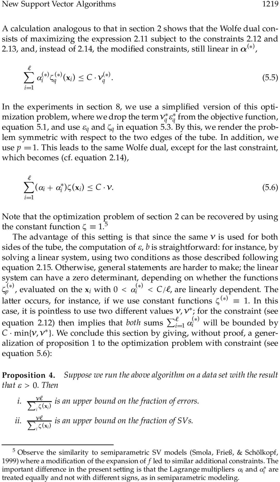 5) In the experiments in section 8, we use a simpli ed version of this optimization problem, where we drop the termº q e q from the objective function, equation 5.1, and use e q and f q in equation 5.