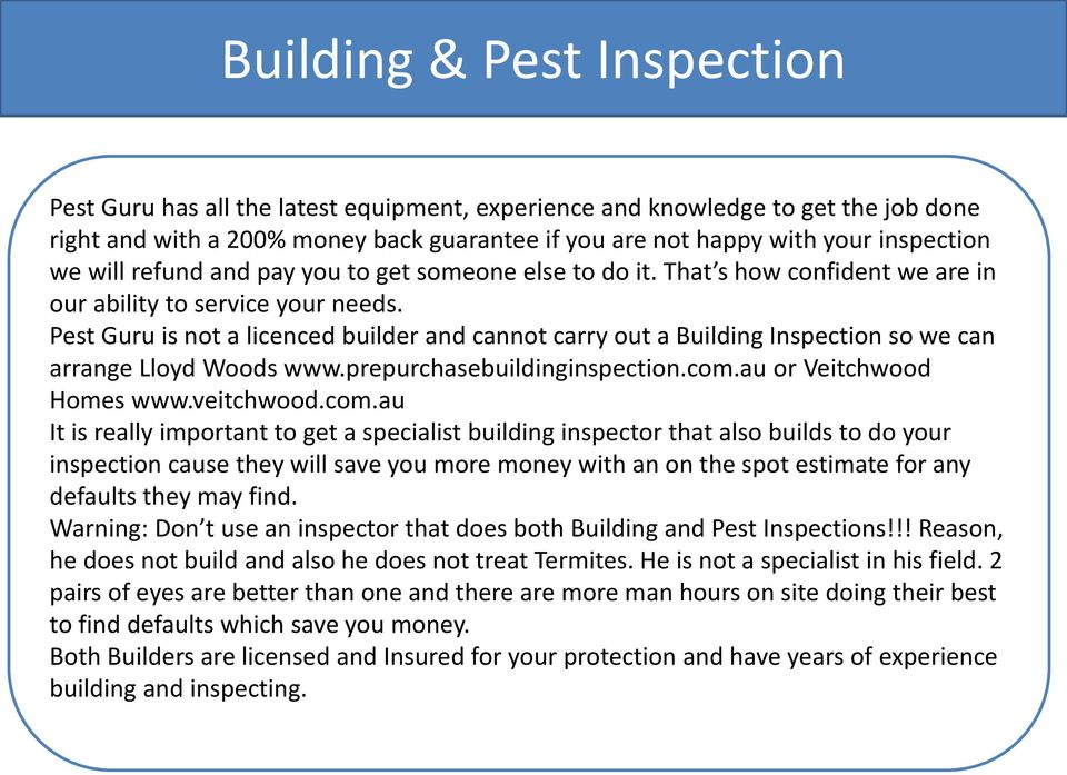 Pest Guru is not a licenced builder and cannot carry out a Building Inspection so we can arrange Lloyd Woods www.prepurchasebuildinginspection.com.