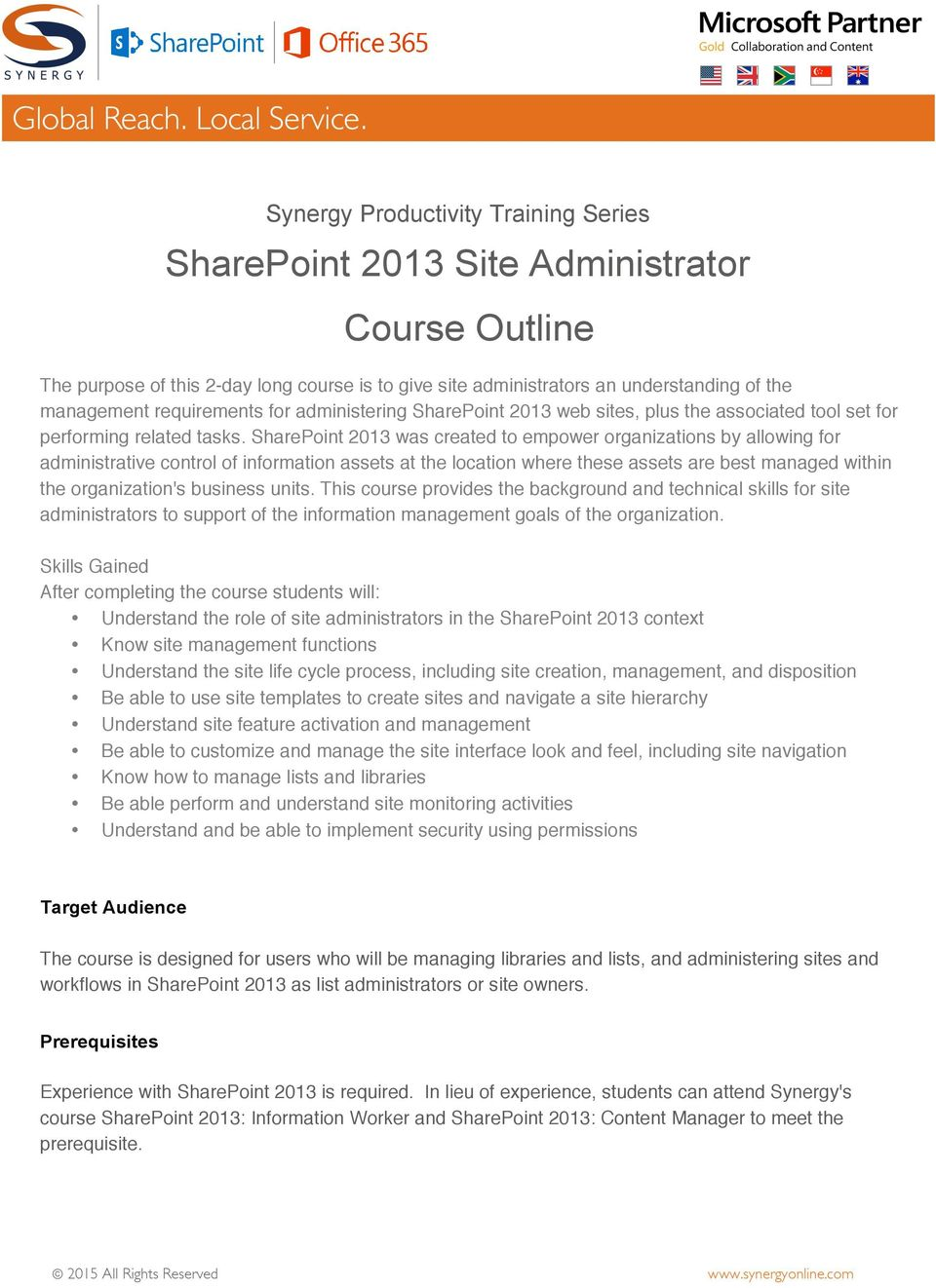 SharePoint 2013 was created to empower organizations by allowing for administrative control of information assets at the location where these assets are best managed within the organization's