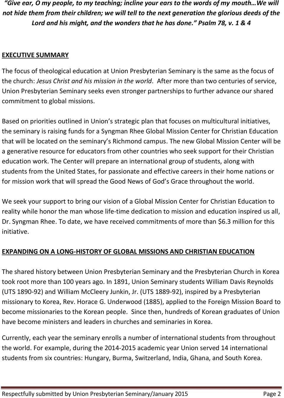 1 & 4 EXECUTIVE SUMMARY The focus of theological education at Union Presbyterian Seminary is the same as the focus of the church: Jesus Christ and his mission in the world.