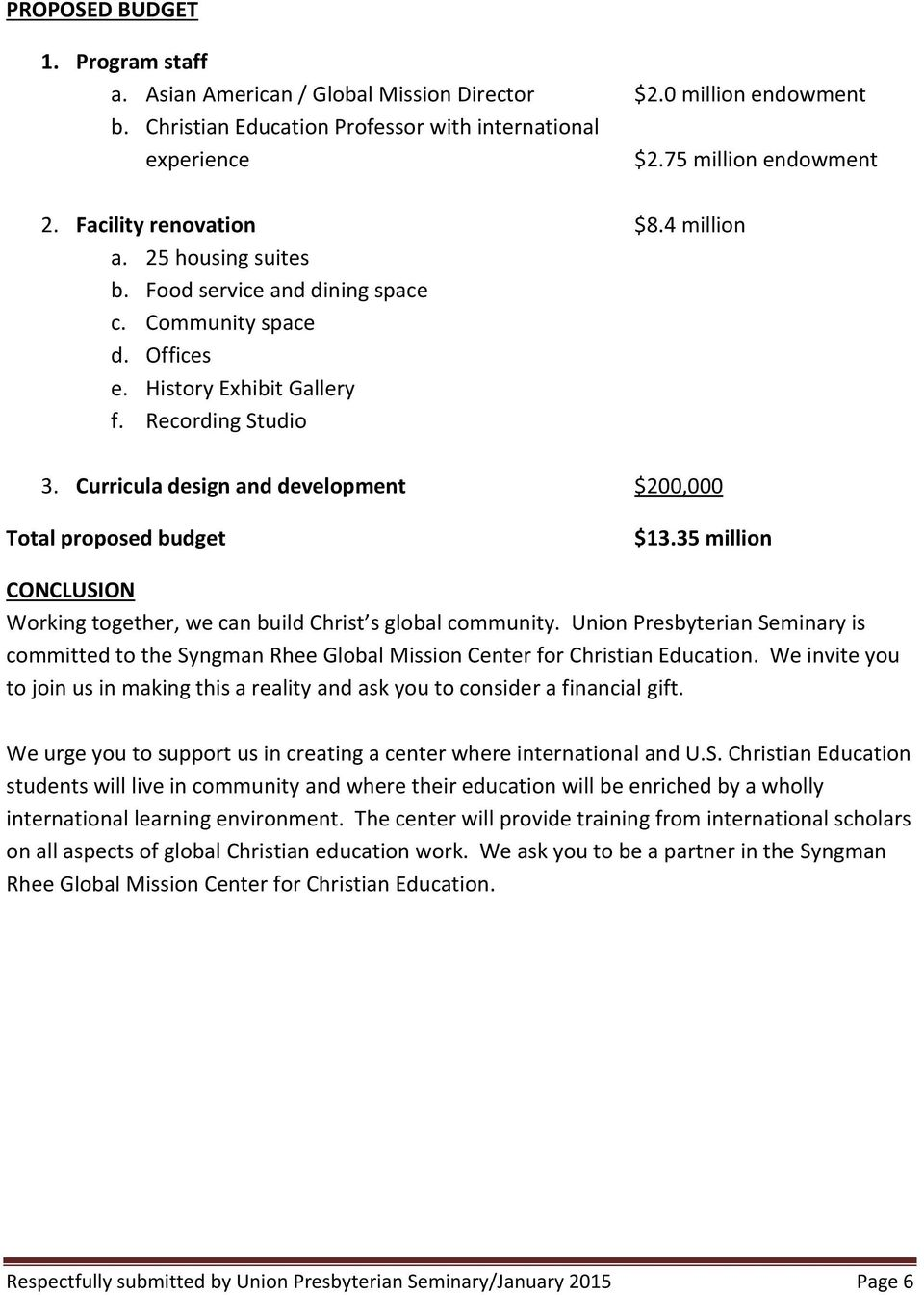 Curricula design and development $200,000 Total proposed budget $13.35 million CONCLUSION Working together, we can build Christ s global community.