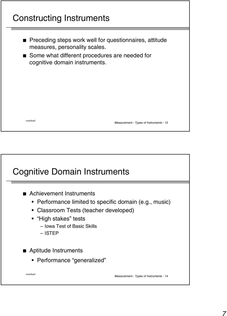Measurement - Types of Instruments - 13 Cognitive Domain Instruments Achievement Instruments Performance limited to specific