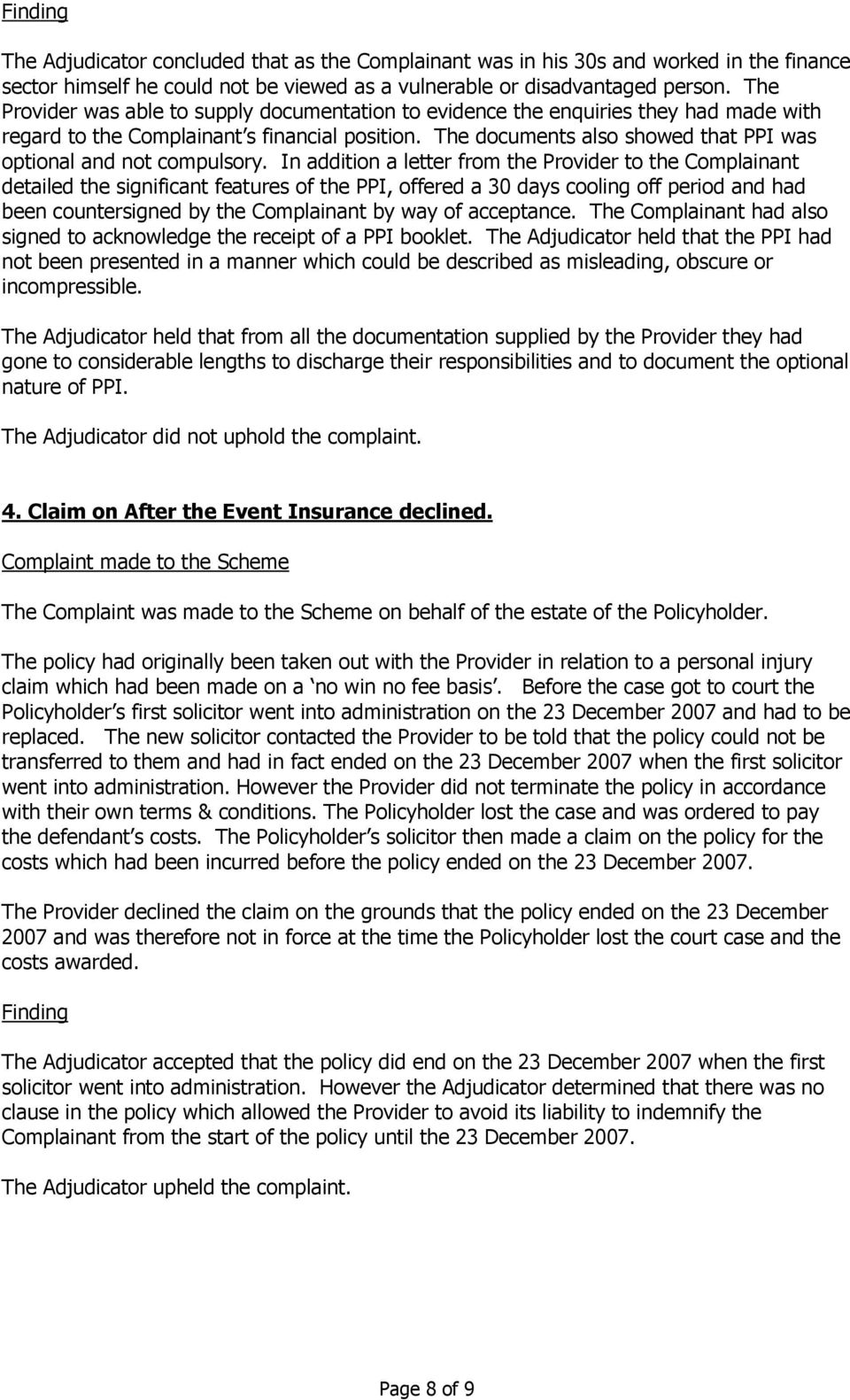 The documents also showed that PPI was optional and not compulsory.