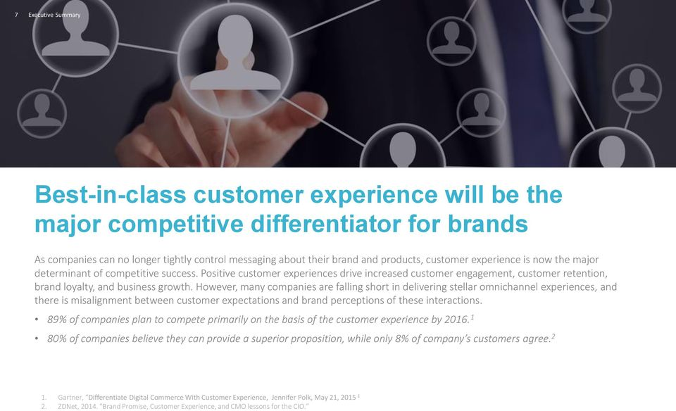 However, many companies are falling short in delivering stellar omnichannel experiences, and there is misalignment between customer expectations and brand perceptions of these interactions.