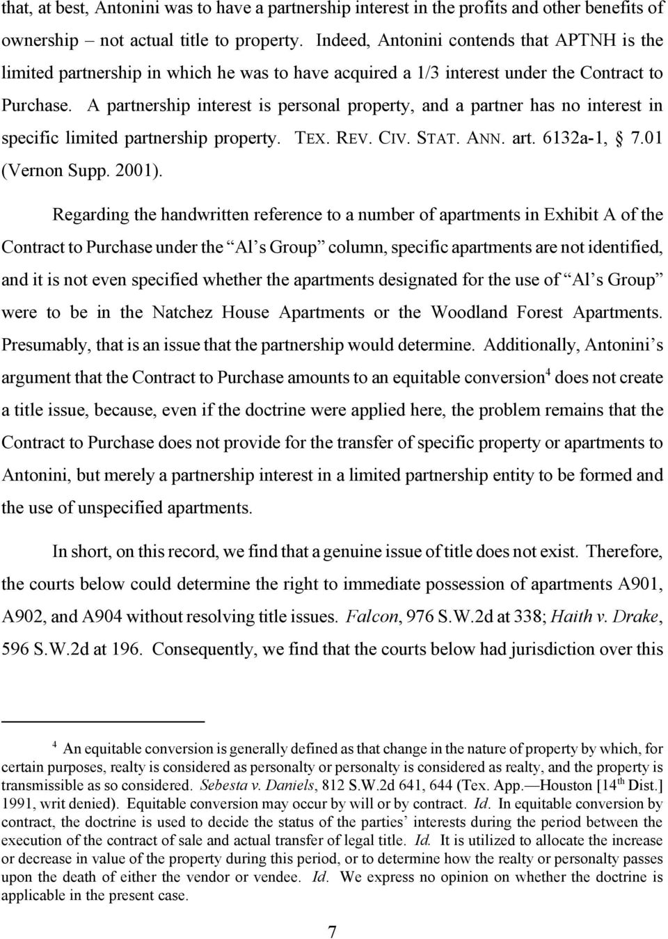 A partnership interest is personal property, and a partner has no interest in specific limited partnership property. TEX. REV. CIV. STAT. ANN. art. 6132a-1, 7.01 (Vernon Supp. 2001).