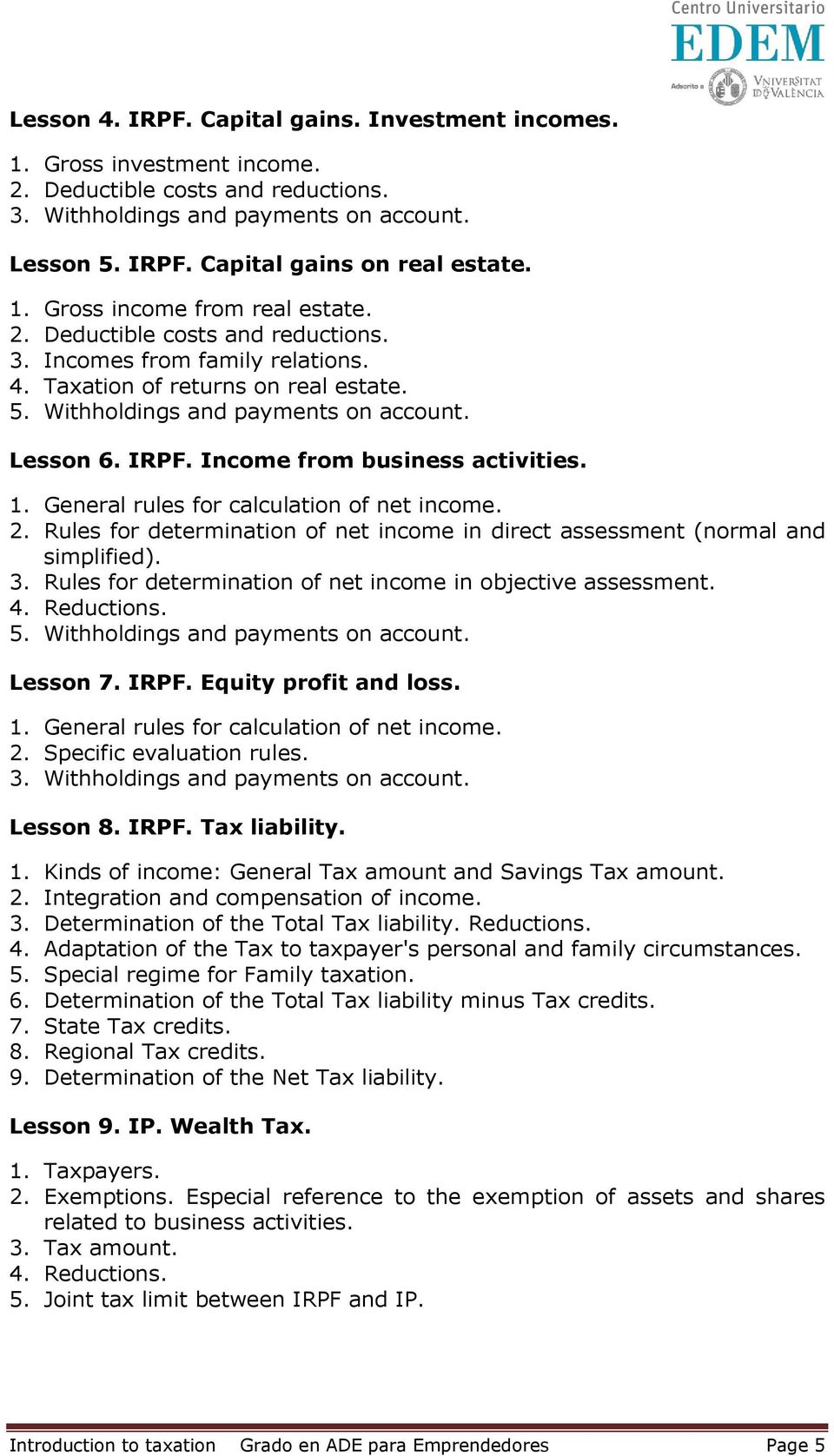 Income from business activities. 1. General rules for calculation of net income. 2. Rules for determination of net income in direct assessment (normal and simplified). 3.