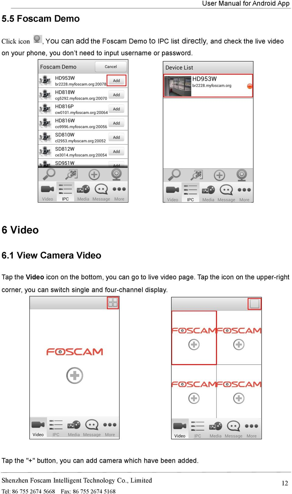 1 View Camera Video Tap the Video icon on the bottom, you can go to live video page.