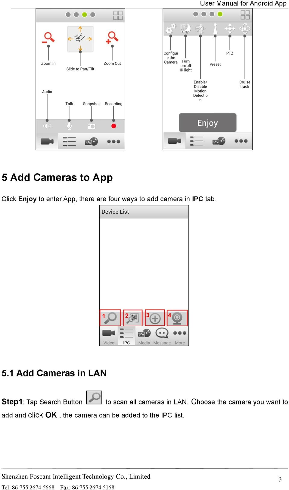 1 Add Cameras in LAN Step1: Tap Search Button to scan all