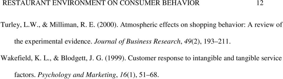 Journal of Business Research, 49(2), 193 211. Wakefield, K. L., & Blodgett, J. G. (1999).