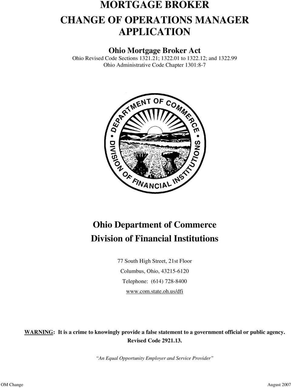 99 Ohio Administrative Code Chapter 1301:8-7 Ohio Department of Commerce Division of Financial Institutions 77 South High Street, 21st
