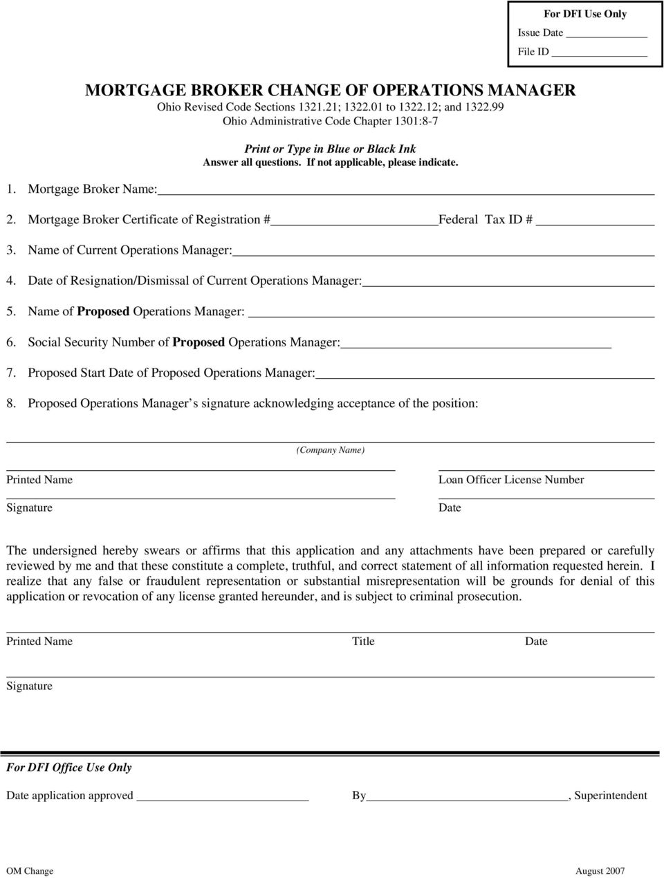 Mortgage Broker Certificate of Registration # Federal Tax ID # 3. Name of Current Operations Manager: 4. Date of Resignation/Dismissal of Current Operations Manager: 5.