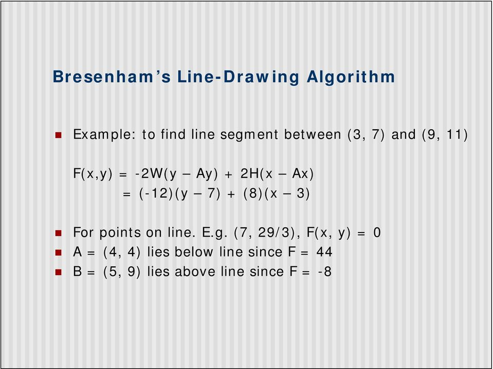 7) + (8)(x 3) For points on line. E.g.