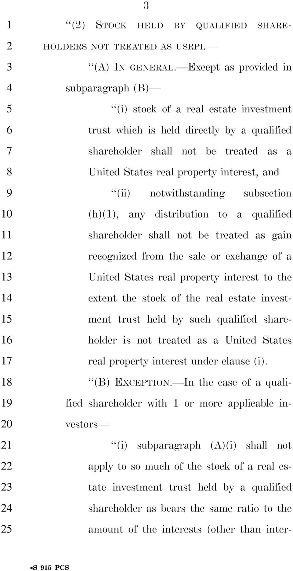 and (ii) notwithstanding subsection (h)(), any distribution to a qualified shareholder shall not be treated as gain recognized from the sale or exchange of a United States real property interest to
