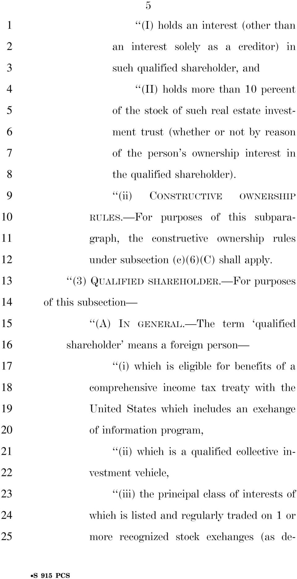 For purposes of this subparagraph, the constructive ownership rules under subsection (c)()(c) shall apply. () QUALIFIED SHAREHOLDER. For purposes of this subsection (A) IN GENERAL.