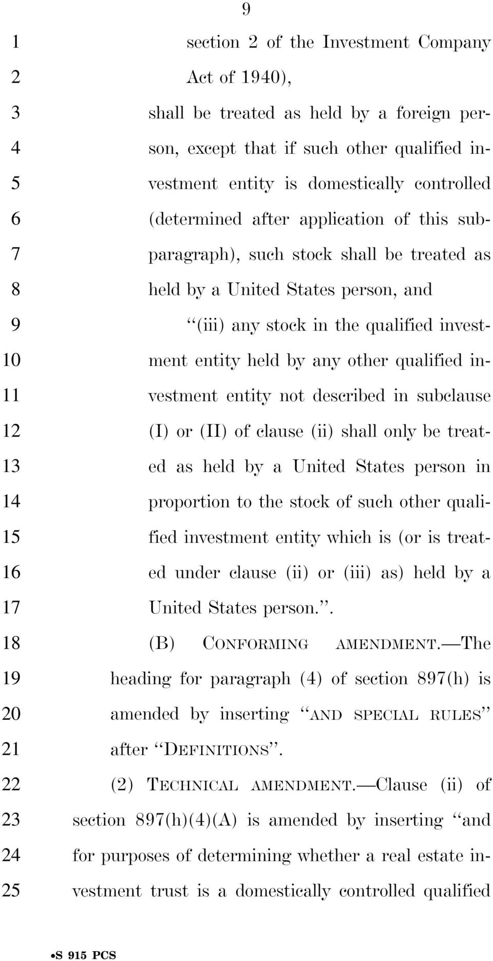 held by any other qualified in- vestment entity not described in subclause (I) or (II) of clause (ii) shall only be treat- ed as held by a United States person in proportion to the stock of such