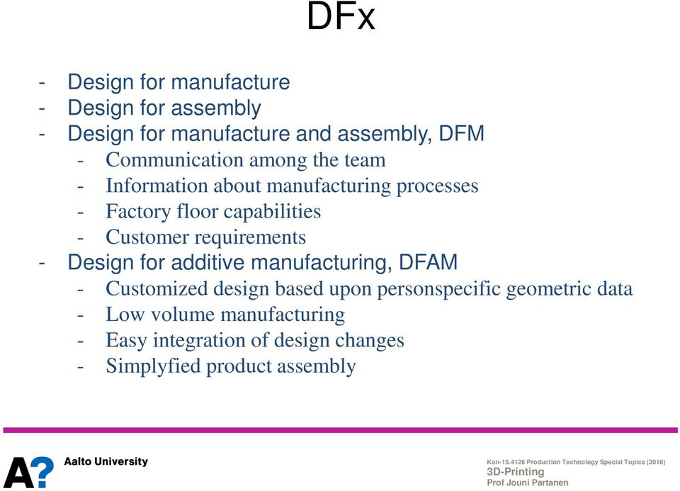 Customer requirements - Design for additive manufacturing, DFAM - Customized design based upon