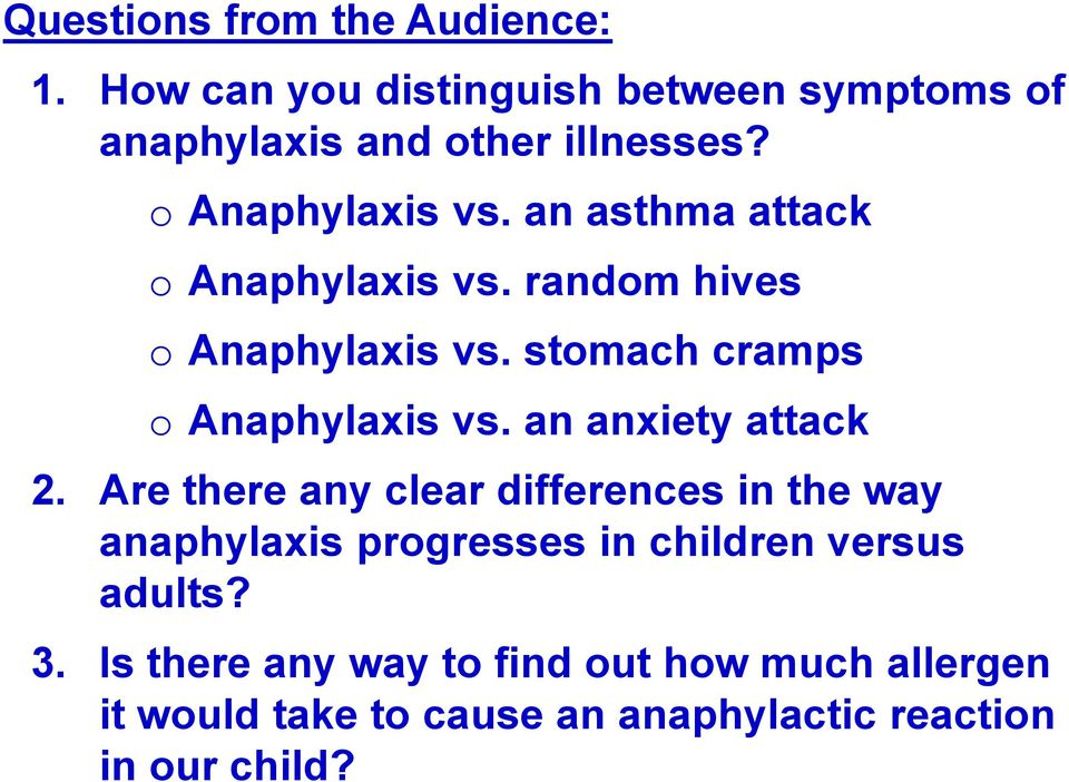 stomach cramps o Anaphylaxis vs. an anxiety attack 2.
