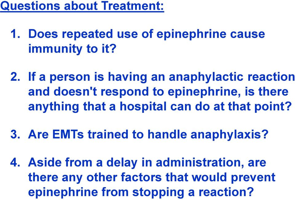 anything that a hospital can do at that point? 3. Are EMTs trained to handle anaphylaxis? 4.