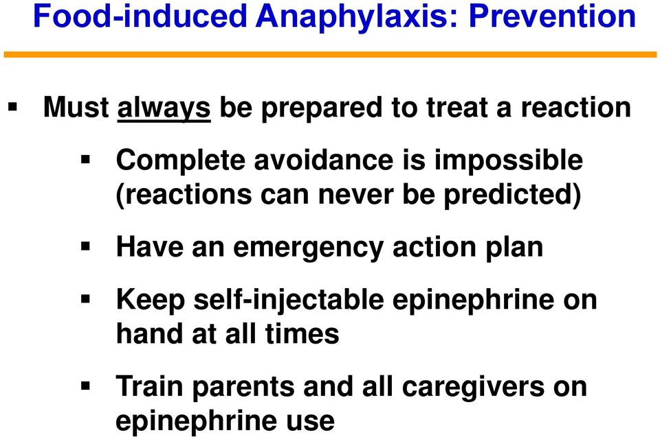 predicted) Have an emergency action plan Keep self-injectable