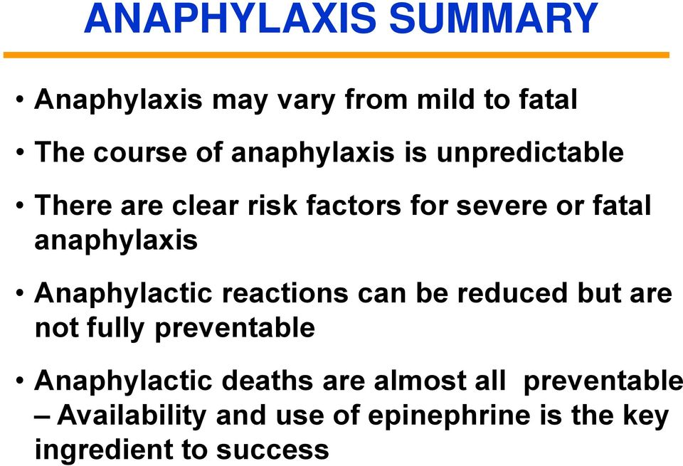 Anaphylactic reactions can be reduced but are not fully preventable Anaphylactic
