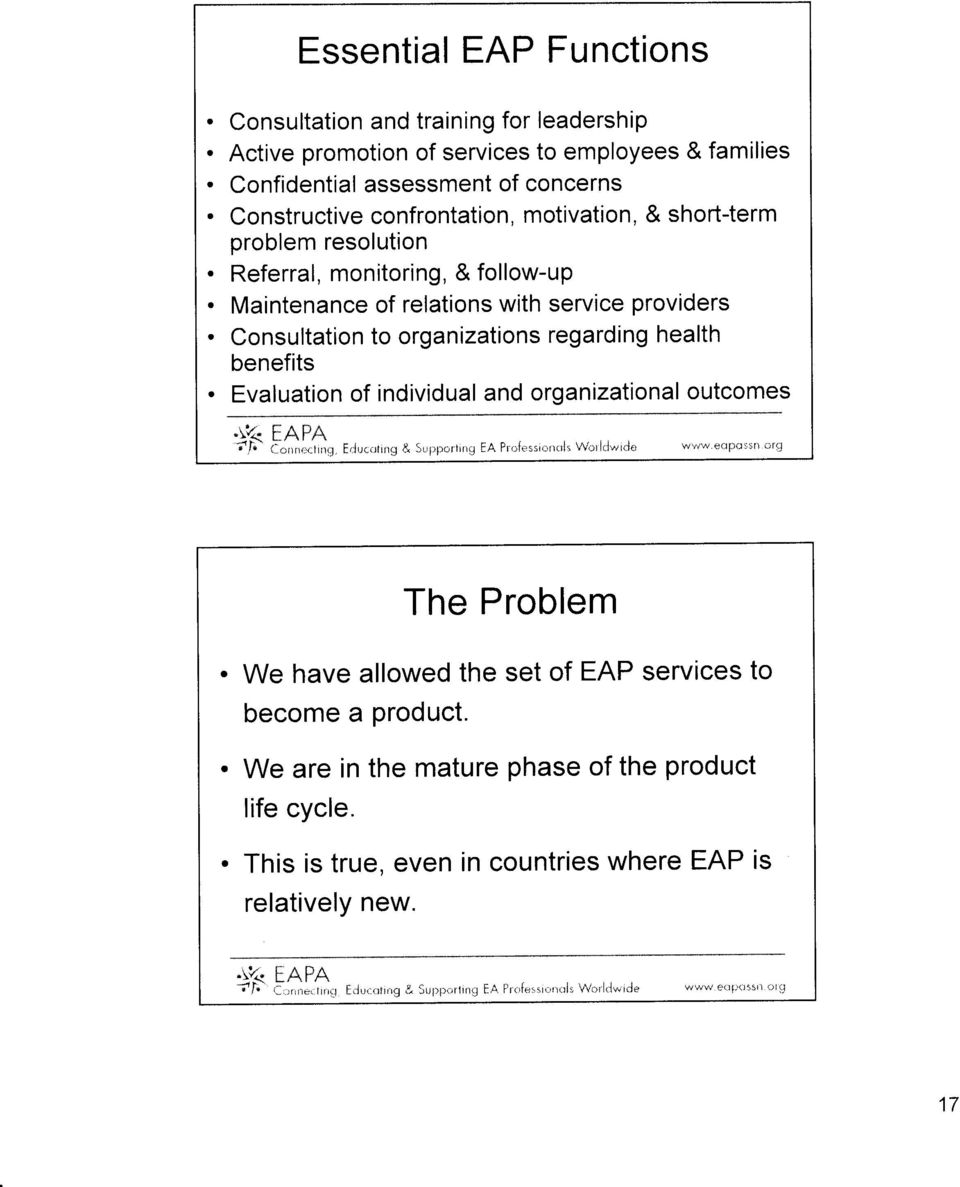 monitoring and evaluation eap Employee assistance programs (eaps) are a vital aspect of organizational support and a significant and important element of human resources management the efficacy of an eap will therefore have strong implications for the effective functioning of the people processes within an organization it is .