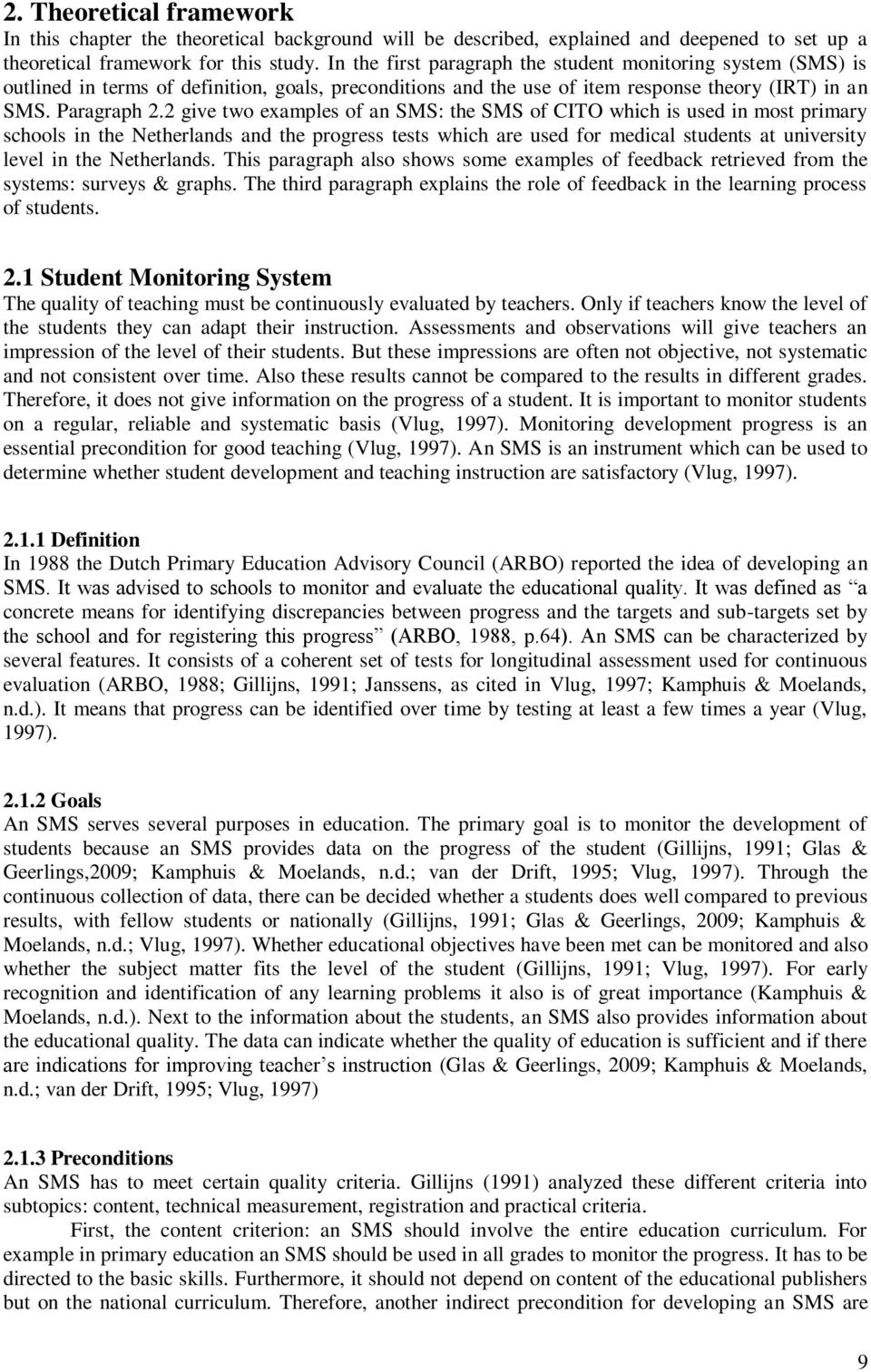 student monitoring system development Although these indicators were developed in conjunction with a specific set of   first, the monitoring and reporting system would be more meaningful if it included   measure student knowledge, interest, and participation in the stem.