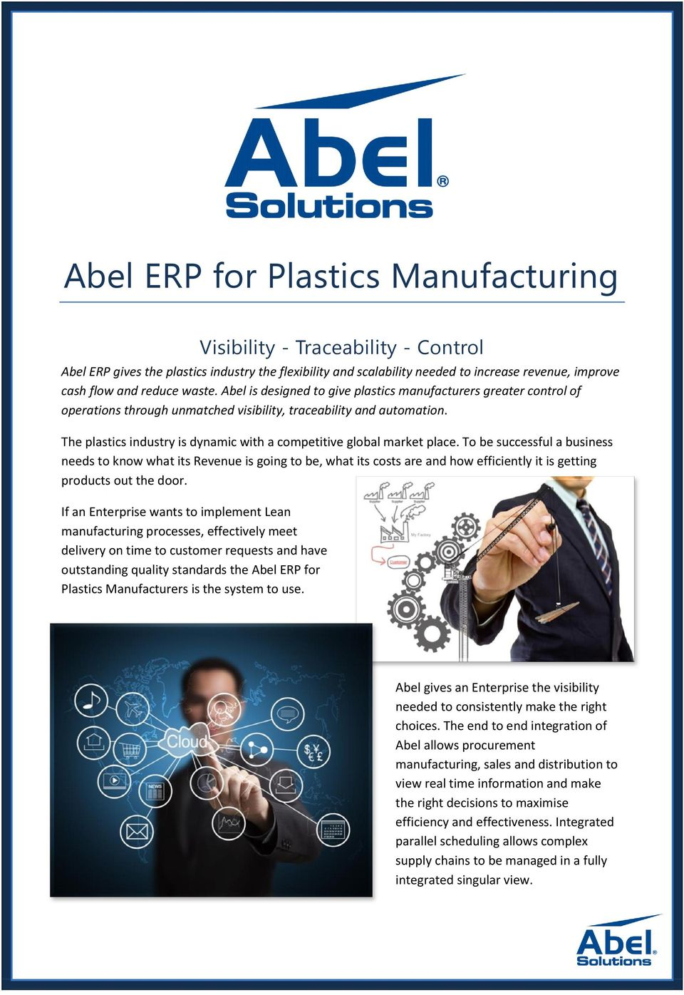 The plastics industry is dynamic with a competitive global market place.