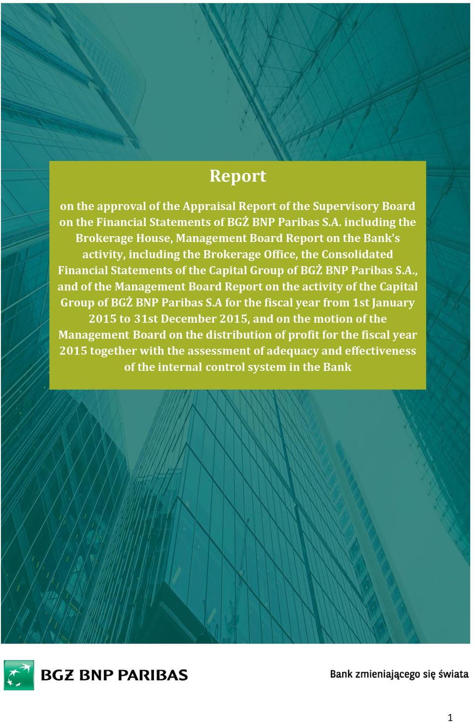 including the Brokerage House, Management Board Report on the Bank s activity, including the Brokerage Office, the Consolidated Financial Statements of the Capital Group