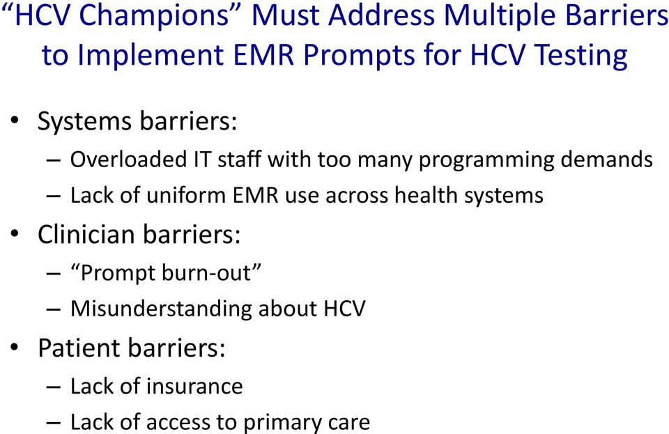 Lack of uniform EMR use across health systems Clinician barriers: Prompt burn-out