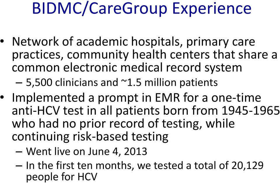 5 million patients Implemented a prompt in EMR for a one-time anti-hcv test in all patients born from 1945-1965 who