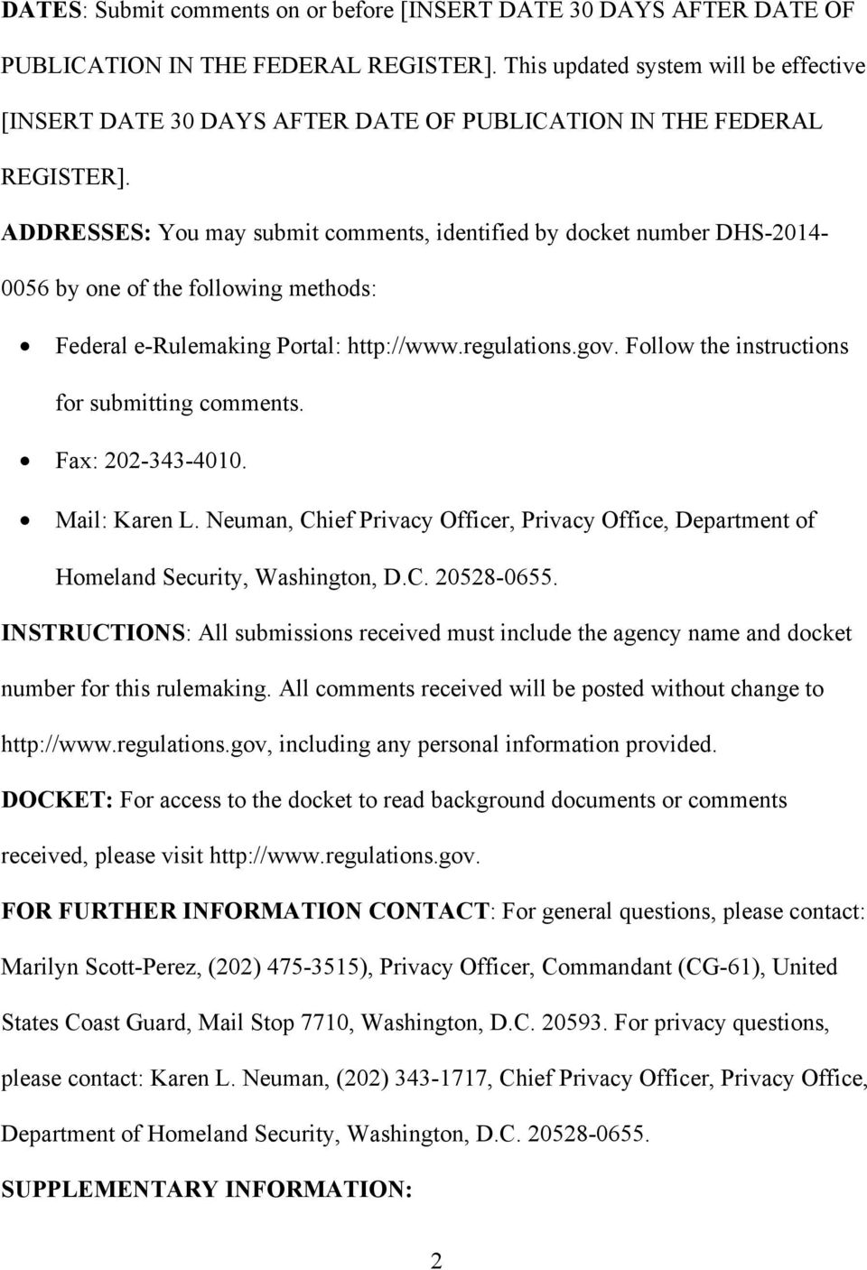 ADDRESSES: You may submit comments, identified by docket number DHS-2014-0056 by one of the following methods: Federal e-rulemaking Portal: http://www.regulations.gov.