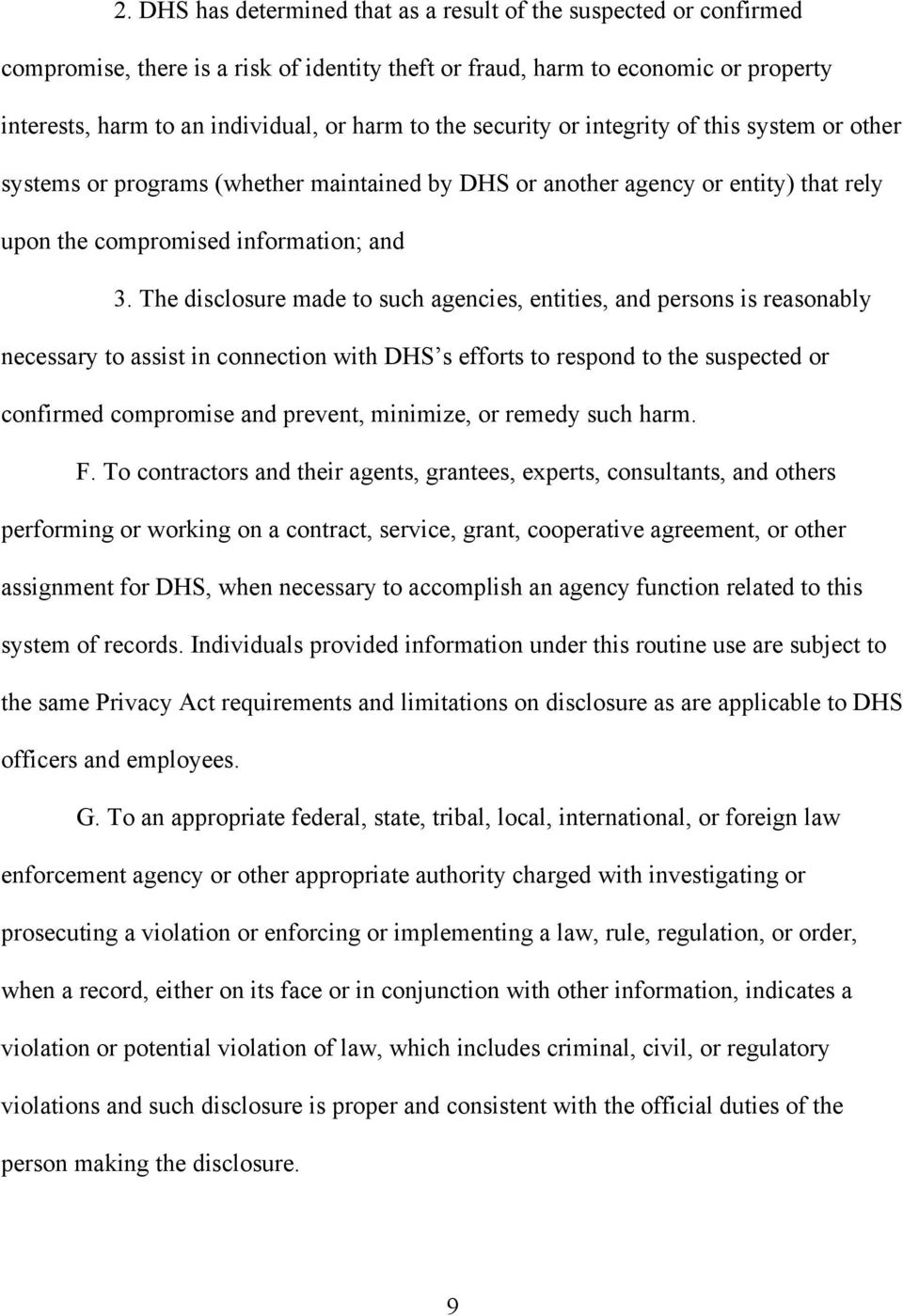 The disclosure made to such agencies, entities, and persons is reasonably necessary to assist in connection with DHS s efforts to respond to the suspected or confirmed compromise and prevent,