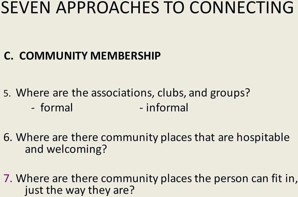 Where are there community places that are hospitable and welcoming? 7.