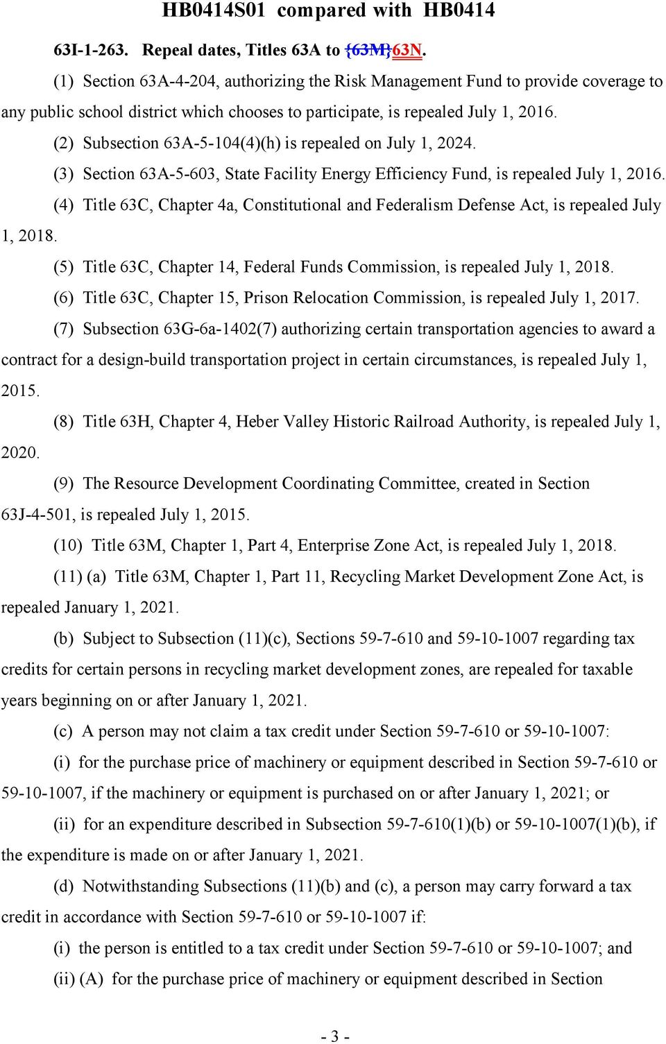 (2) Subsection 63A-5-104(4)(h) is repealed on July 1, 2024. (3) Section 63A-5-603, State Facility Energy Efficiency Fund, is repealed July 1, 2016.