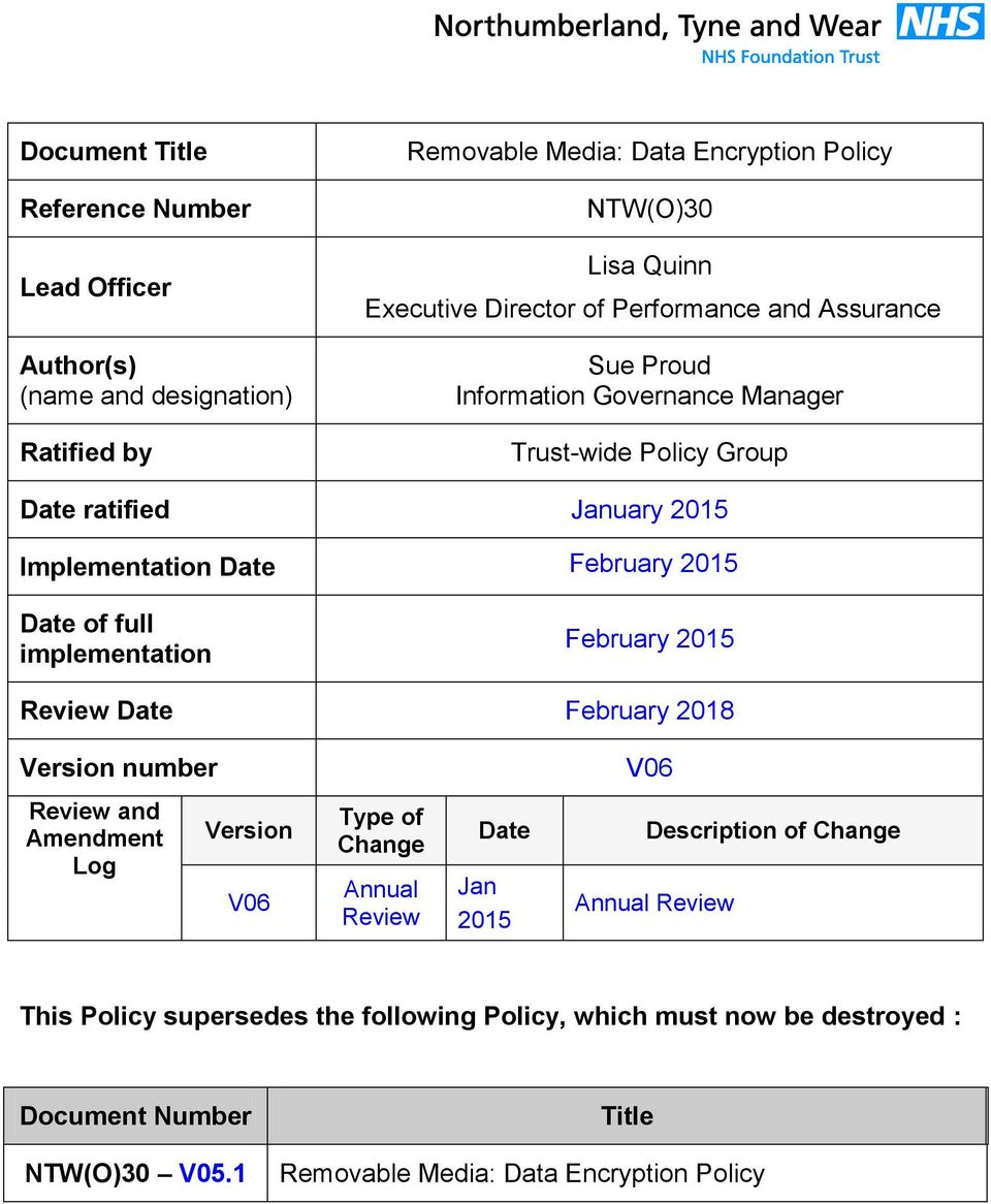implementation February 2015 Review Date February 2018 Version number V06 Review and Amendment Log Version V06 Type of Change Annual Review Date Jan 2015 Description of