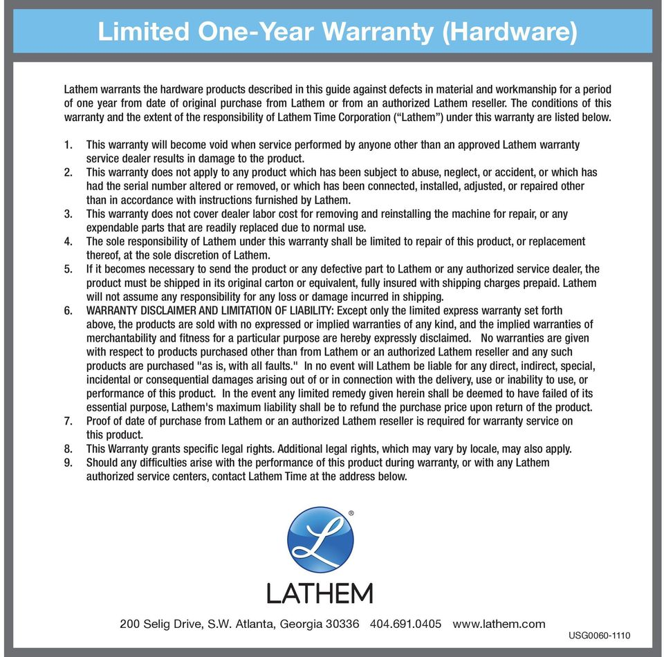 This warranty will become void when service performed by anyone other than an approved Lathem warranty service dealer results in damage to the product. 2.