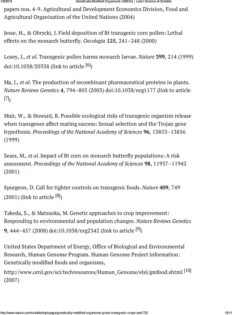 Nature 399, 214 (1999) doi:10.1038/20338 (link to article [6] ) Ma, J., et al. The production of recombinant pharmaceutical proteins in plants. Nature Reviews Genetics 4, 794 805 (2003) doi:10.