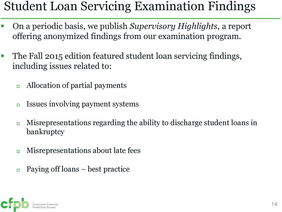 The Fall 2015 edition featured student loan servicing findings, including issues related to: Allocation of partial