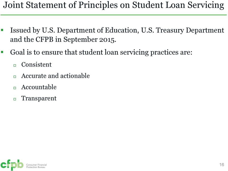 Goal is to ensure that student loan servicing practices are:
