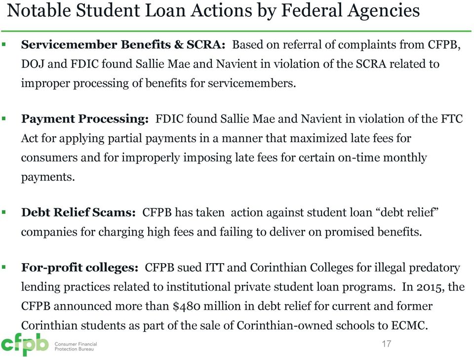 Payment Processing: FDIC found Sallie Mae and Navient in violation of the FTC Act for applying partial payments in a manner that maximized late fees for consumers and for improperly imposing late