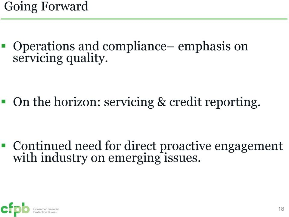 On the horizon: servicing & credit reporting.