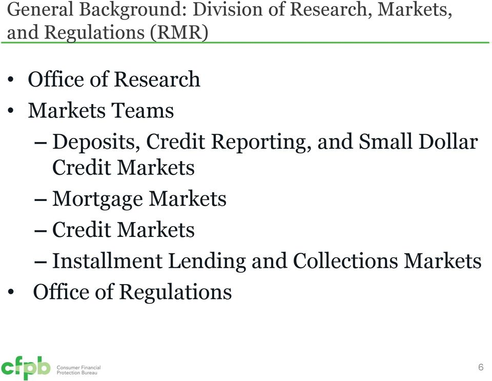 and Small Dollar Credit Markets Mortgage Markets Credit Markets