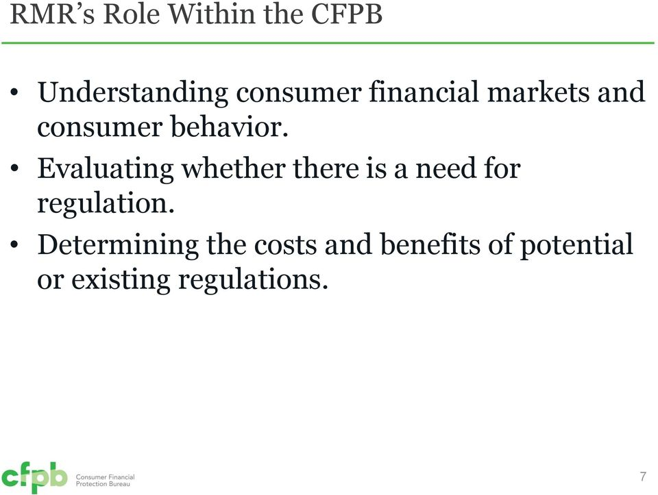 Evaluating whether there is a need for regulation.